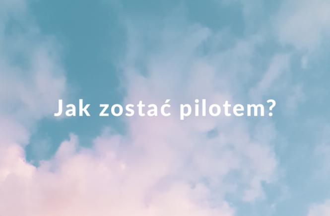 jak zostać pilotem